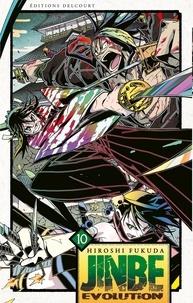 Hiroshi Fukuda - Jinbe Evolution Tome 10 : .