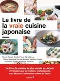 Hiroshi Fukuda et Kôichirô Gotô - Le livre de la vraie cuisine japonaise.