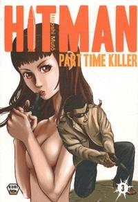 Hiroshi Muto - Hitman Part Time Killer Tome 3 : .