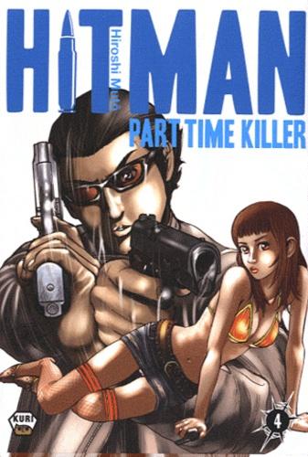 Hiroshi Muto - Hitman Part Time Killer Tome 4 : .
