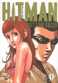 Hiroshi Muto - Hitman Part Time Killer Tome 8 : .