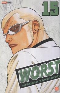 Hiroshi Takahashi - Worst Tome 15 : .