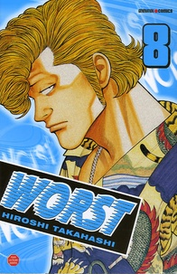 Hiroshi Takahashi - Worst Tome 8 : .
