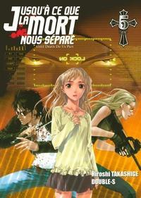 Hiroshi Takashige et  Double-S - Jusqu'à ce que la mort nous sépare Tome 5 : .