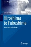 Hiroshima to Fukushima - Biohazards of Radiation.