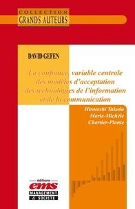 Hirotoshi Takeda et Marie-Michèle Chartier-Plante - David Gefen. La confiance, variable centrale des modèles d'acceptation des Technologies de l'information et de la communication.