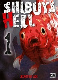 Hiroumi Aoi - Shibuya Hell Tome 1 : .