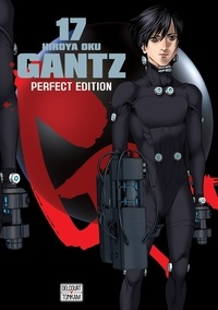 Hiroya Oku - Gantz Tome 17 : Perfect Edition.