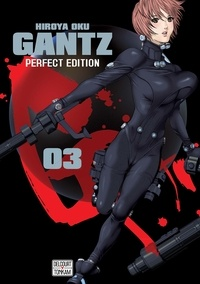 Hiroya Oku - Gantz Tome 3 : Perfect edition.