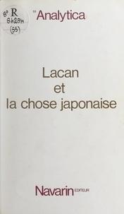 Hiroyuki Akama et  Groupe franco-japonais du cham - Lacan et la chose japonaise.