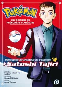 Hiroyuki Kikuta et Akira Tanaka - Pokémon, aux origines du phénomène planétaire - Biographie du créateur de Pokémon, Satoshi Tajiri.