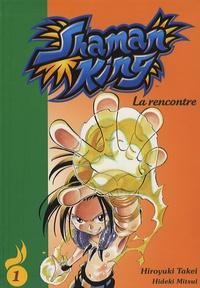Hiroyuki Takei et Hideki Mitsui - Shaman King Tome 1 : La rencontre.