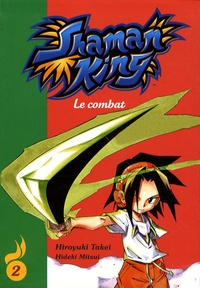 Hiroyuki Takei et Hideki Mitsui - Shaman King Tome 2 : Le combat.