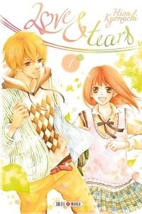 Hisa Kyomachi - Love & Tears Tome 1 : .