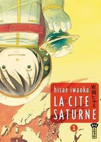 Hisae Iwaoka - La cité Saturne Tome 1 : .