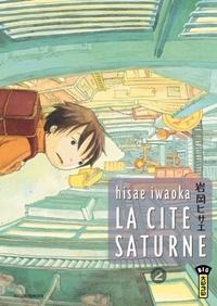 Hisae Iwaoka - La cité Saturne Tome 2 : .