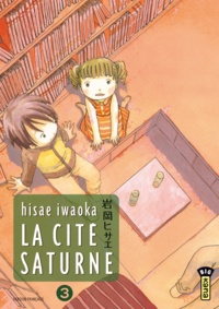 Hisae Iwaoka - La cité Saturne Tome 3 : .