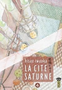 Hisae Iwaoka - La cité Saturne Tome 4 : .