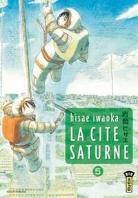 Hisae Iwaoka - La cité Saturne Tome 5 : .