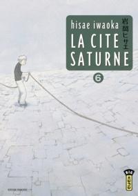 Hisae Iwaoka - La cité Saturne Tome 6 : .
