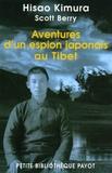 Hisao Kimura et Scott Berry - Aventures d'un espion japonais au Tibet - Mes dix ans incognito à travers l'Asie.