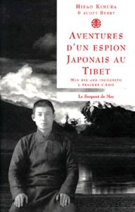 Hisao Kimura - Aventures d'un espion japonais au Tibet. - Mes dix ans incognito à travers l'Asie.