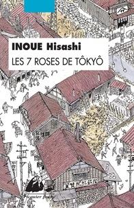Hisashi Inoue - Les 7 roses de Tôkyô.