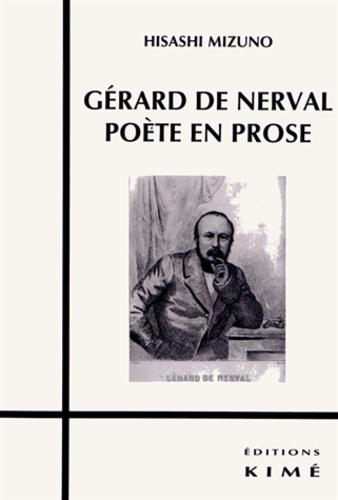 Hisashi Mizuno - Gérard de Nerval, poête en prose.