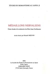 Hisashi Mizuno - Médaillons nervaliens - Onze études à la mémoire du Père Jean Guillaume.