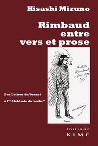 """Hisashi Mizuno - Rimbaud entre vers et prose - Des lettres du voyant à l'""""Alchimie du verbe""""."""