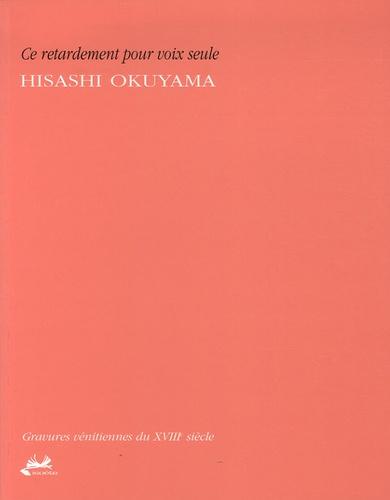 Hisashi Okuyama - Ce retardement pour voix seule.