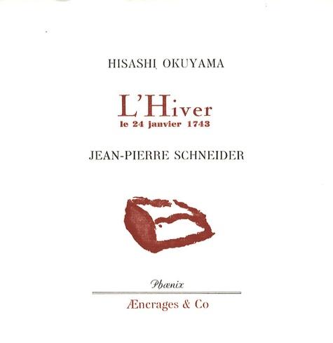 Hisashi Okuyama et Jean-Pierre Schneider - L'Hiver, le 24 janvier 1743.