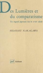 Hisayasu Nakagawa et Béatrice Didier - Des lumières et du comparatisme - Un regard japonais sur le XVIIIe siècle.