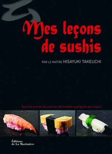 Hisayuki Takeuchi - Mes leçons de sushis.