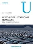 Histoire de l'économie française - De la crise de 1929 à l'euro.