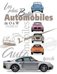 Histoire et collections - Les plus belles automobiles - Tome 4,  de O à W.