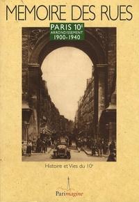 Histoire et Vies du 10e - Paris 10e arrondissement - 1900-1940.