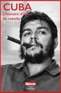 Historia - Cuba, l'histoire d'une île rebelle.