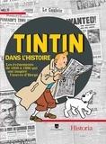 Historia - Tintin dans l'Histoire - Les événements de 1930 à 1986 qui ont inspiré l'oeuvre d'Hergé.