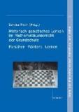 Historisch-genetisches Lernen im Mathematikunterricht der Grundschule - Forschen - Fördern - Fordern.