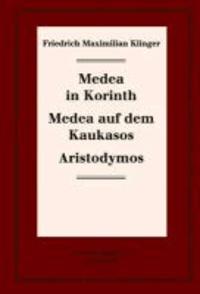 Historisch-kritische Gesamtausgabe 07. Medea in Korinth. Medea auf dem Kaukasos. Aristodymos.