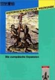 Historisch-Politische Weltkunde. Die europäische Expansion - Kolonialismus und Imperialismus 1492-1918.