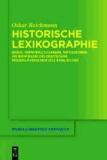 Historische Lexikographie - Ideen, Verwirklichungen, Reflexionen an Beispielen des Deutschen, Niederländischen und Englischen.