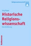 Historische Religionswissenschaft - Eine Einführung.