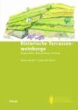 Historische Terrassenweinberge - Baugeschichte, Wahrnehmung, Erhaltung.