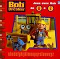 Hit Entertainement et Keith Chapman - Joue avec Bob de A à Z.
