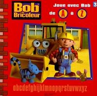 Hit Entertainment et Keith Chapman - Joue avec Bob de A à Z.