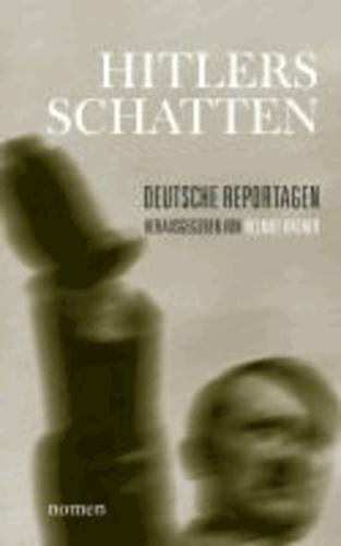 Hitlers Schatten - Deutsche Reportagen.