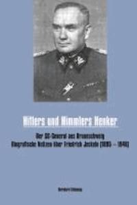 Hitlers und Himmlers Henker - Biografische Notizen über Friedrich Jeckeln (1895 - 1946).
