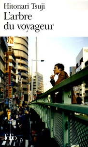 Hitonari Tsuji - L'arbre du voyageur.